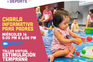 Charla Informativa para padres de familia sobre el Taller Virtual de Estimulación Temprana 2021 - Asociación UNACEM